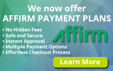 We now offer: Affirm Payment Plans — No Hidden Fees, Safe and Secure, Instant Approval, Multiple Payment Options, Effortless Checkout Process