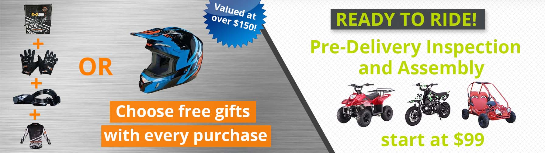 Ready to Ride! Pre-Delivery Insepction and Assembly. Start at $99. Choose free gifts with every purchase.