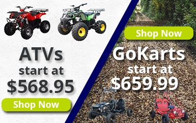 ATVs start at $568.95 — GoKarts start at $659.99