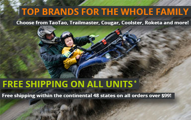 Top Brands for the Whole Family - Choose from TaoTao, Trailmaster, Cougar, Coolster, Rokate and more!
